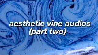 aesthetic vine edit audios [2]