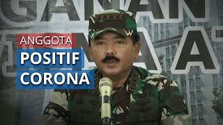 Panglima TNI Nyatakan 1.187 kasus terkait Covid-19, dengan 55 personel Dinyatakan Positif