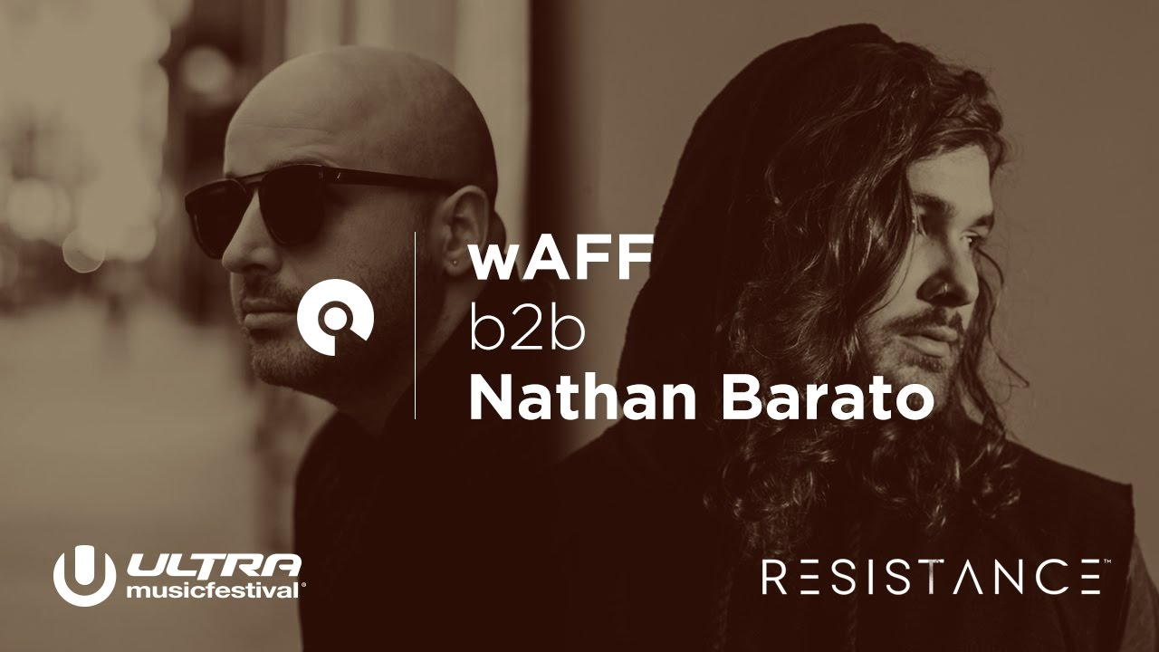 wAFF and Nathan Barato - Live @ Ultra Music Festival Miami 2017, Resistance Stage