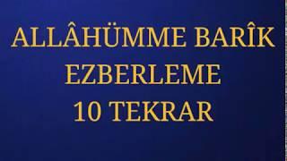 ALLÂHÜMME BARÎK EZBERLEME 10 TEKRAR