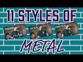 11 styles of metal