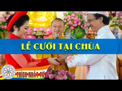 Lễ cưới tại chùa (09/07/2010) Thích Nhật Từ