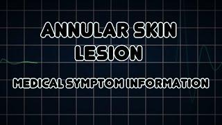 Annular skin lesion (Medical Symptom)