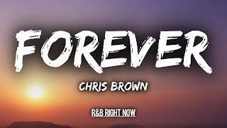 Chris Brown - Forever (Lyrics / Lyric Video)