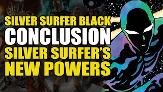 Silver Surfer's New Powers: Silver Surfer Black Conclusion   Comics Explained