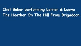 Chet Baker - Lerner & Loewe's music The Heather On The Hill from Brigadoon