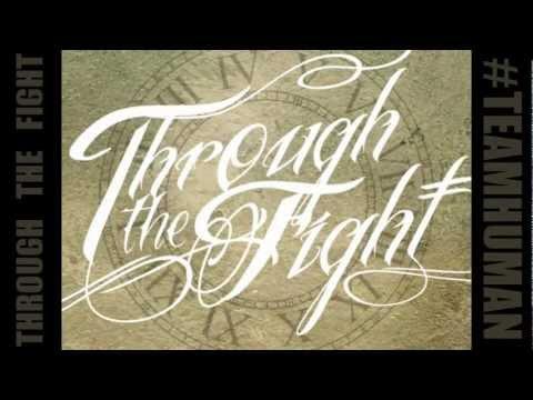 Through The Fight - #TeamHuman (Official Lyric Video)