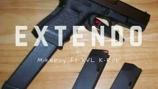 Mikeboy ft. XVL K-Rob - Extendo