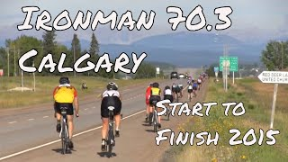 Ironman 70.3 Calgary (2015) - Start to Finish - Kinetic Health