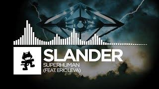 Slander   Superhuman (feat. Eric Leva) [Monstercat Release]