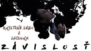 Video Kristina Sabo & Leisure - Závislosť (official music video)