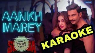SIMMBA - Aankh Marey - KARAOKE With Lyrics || Neha Kakkar || Kumar Sanu || Mika Singh