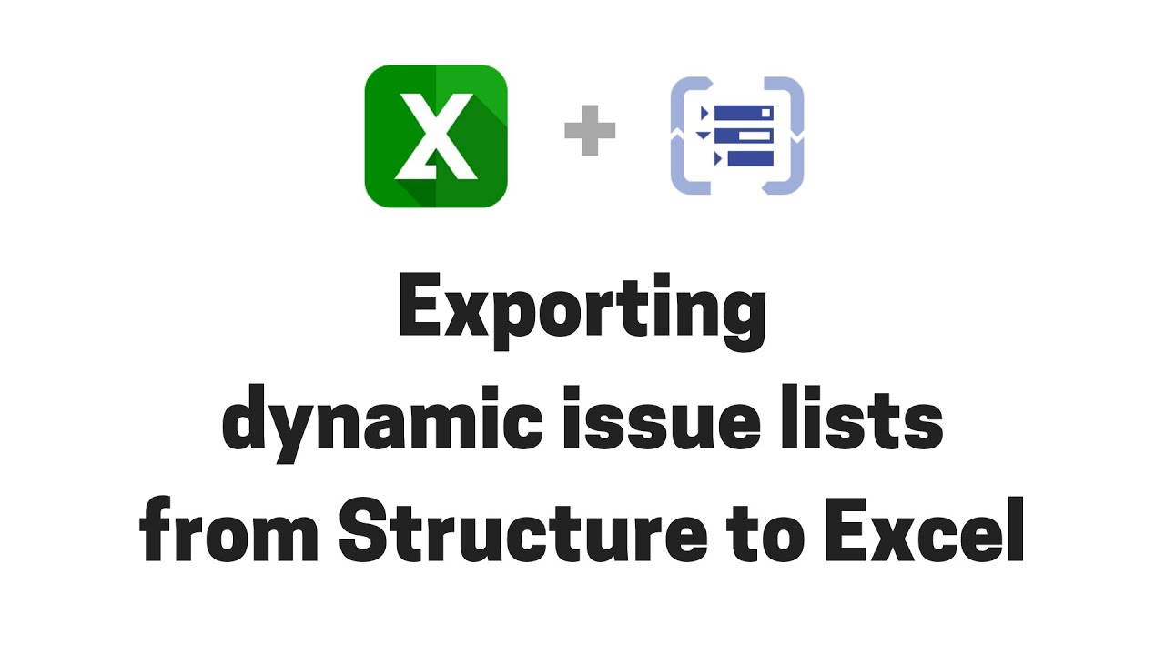Exporting dynamic Jira issue lists from Structure to Excel