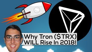 Why Tron ($TRX) WILL Rise In 2018!