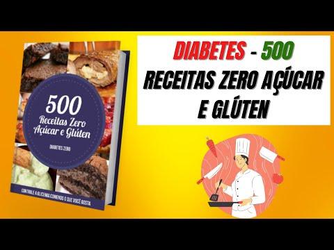 DIABETES - 500 RECEITAS ZERO ACAR E GLTEN.(Que Bacana). #diabete.