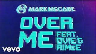 Mark Mccabe Over Me Feat Ovie Aimée