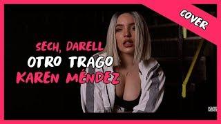 Otro Trago - Sech, Darell (Cover Karen Méndez) Letra