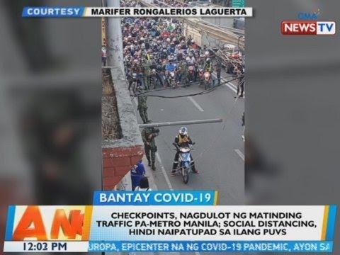 [GMA]  BT: Checkpoints, nagdulot ng matinding traffic pa-Metro Manila