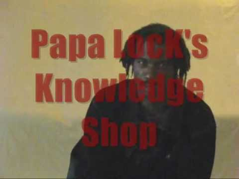 Papa LocK's Knowledge Shop