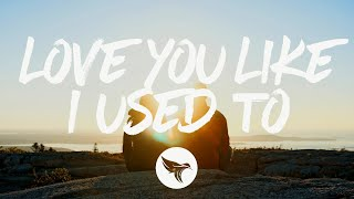 Love You Like I Used To - Russell Dickerson