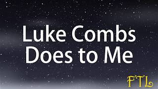Luke Combs   Does To Me Ft. Eric Church