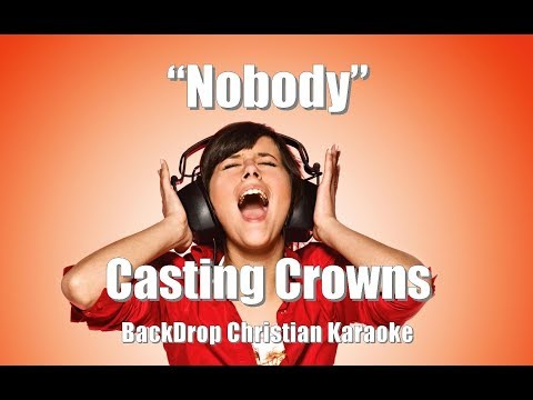 "Casting Crowns ft. Matthew West ""Nobody"" BackDrop Christian Karaoke"