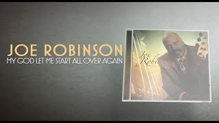 My God Let Me Start All Over Again - Joe Robinson and the Gospel Revelations