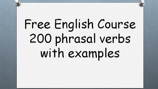 200 phrasal verbs with examples in 1 video! Презентация видео курса и канала