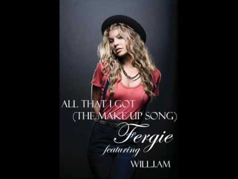 Música All That I Got (The Make Up Song) (Featuring Fergie )