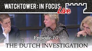 The Dutch Investigation - Episode 10 - Watchtower: In Focus LIVE | Kholo.pk