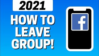 How To Leave Group On Facebook 2021