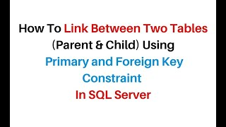 Primary and Foreign Key Constraint Reference Table Example SQL Server
