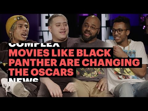Movies Like Black Panther Are Changing The Oscars