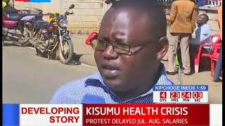 Kisumu medical staff down tools over delayed July, August salaries