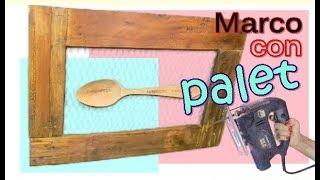 Como hacer un Marco con madera de Palet. Ideas con Palets ♻