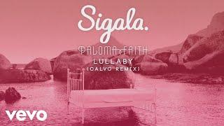 Sigala, Paloma Faith   Lullaby (Calvo Remix) (Official Audio)