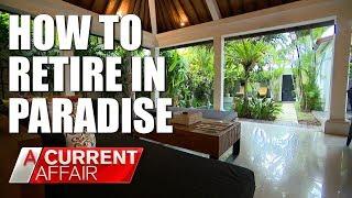Retiring in Bali is easier than you think | A Current Affair Australia