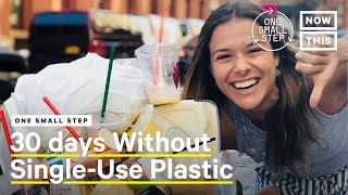 One Month Without Single-Use Plastics | One Small Step | NowThis
