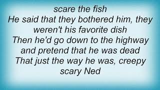 Arrogant Worms - Scary Ned Lyrics