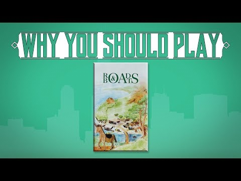 Why You Should Play: Roads & Boats