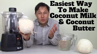 Easiest Way To Make Coconut Milk & Coconut Butter In The Nutramilk