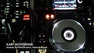 Ilary Montanari - morenita (Flashmob remix) - Flashmob records
