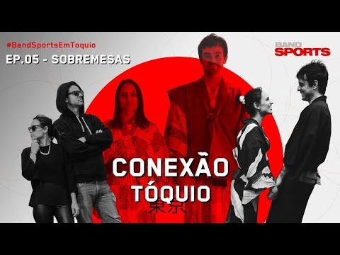 SOBREMESA JAPONESA  | CONEXÃO TÓQUIO - EPISÓDIO 05