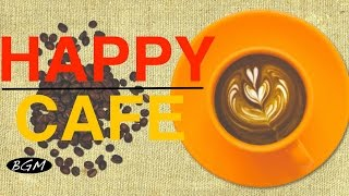 【HAPPY CAFE MUSIC】Relaxing Jazz + Bossa Nova Music - Music For Study,Work - Background Music