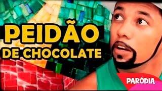 PEIDÃO DE CHOCOLATE   Paródia - Naldo Amor de Chocolate