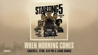 Cantrell, Stro, 070 Phi, Liana Bank$ - When Morning Comes [HQ Audio]