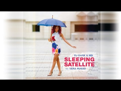 Dj Dark & M.D feat. Vera Russo - Sleeping Satellite (Official Video)