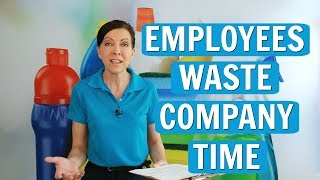 Killing Time House Cleaning Employees Waste Time