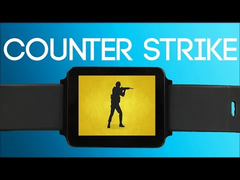 Counter Strike 1.6 sous Android Wear