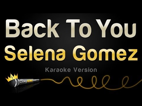 Selena Gomez - Back To You (Karaoke Version)